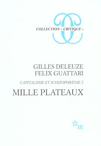 "Gilles Deleuze y Félix Guattari: ""Mille Plateaux"" (Edición original en francés: 1980) .-"